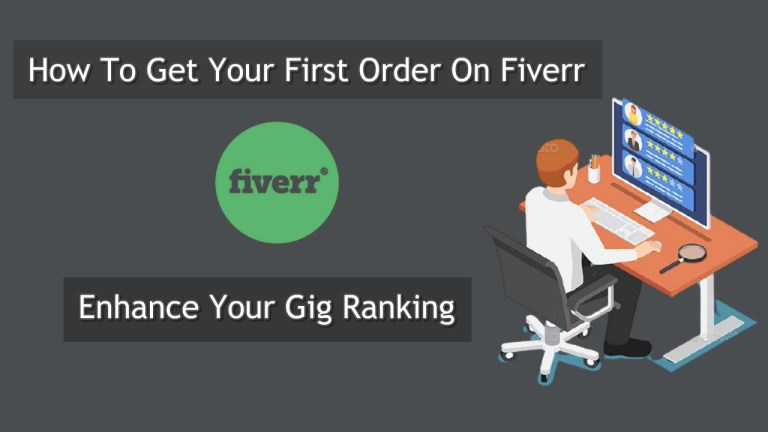 How To Get Your First Order On Fiverr