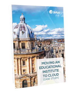 Moving an Educational institution to the Cloud (Case Study)