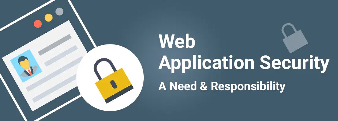 Web Application Security – A Need & Responsibility