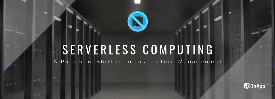 Serverless computing A Paradigm Shift in Infrastructure Management