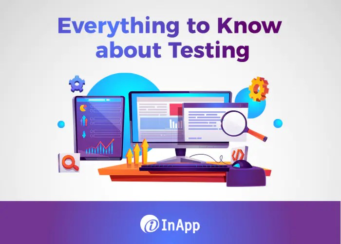 Everything to Know about Software Testing