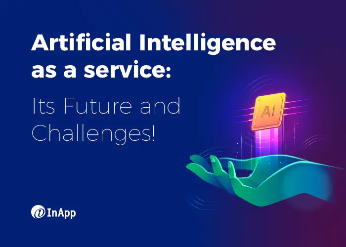 Artificial Intelligence-as-a-Service: its Future and Challenges Image