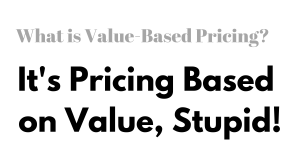What is Value Based Pricing?