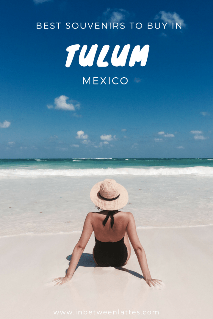 Best Souvenirs to buy in Tulum Mexico - In Between Lattes Blog