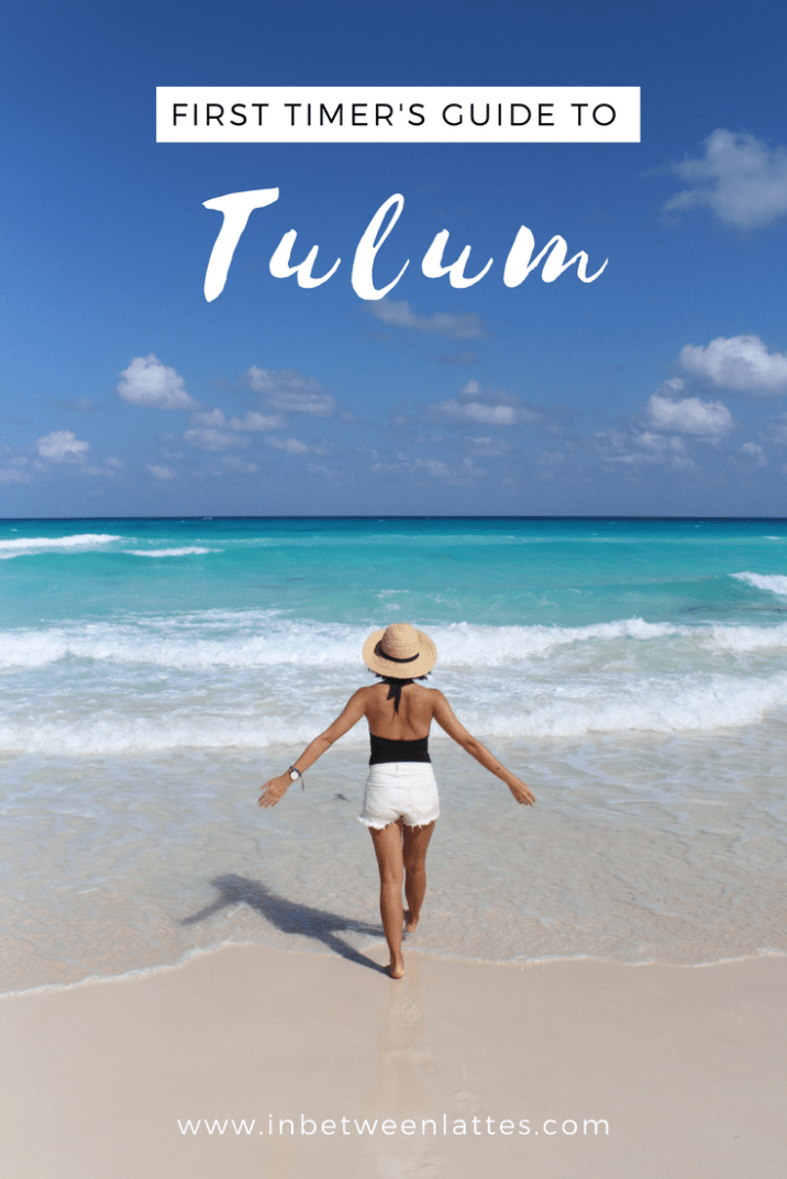 The First Timer's Guide to Tulum - IN BETWEEN LATTES
