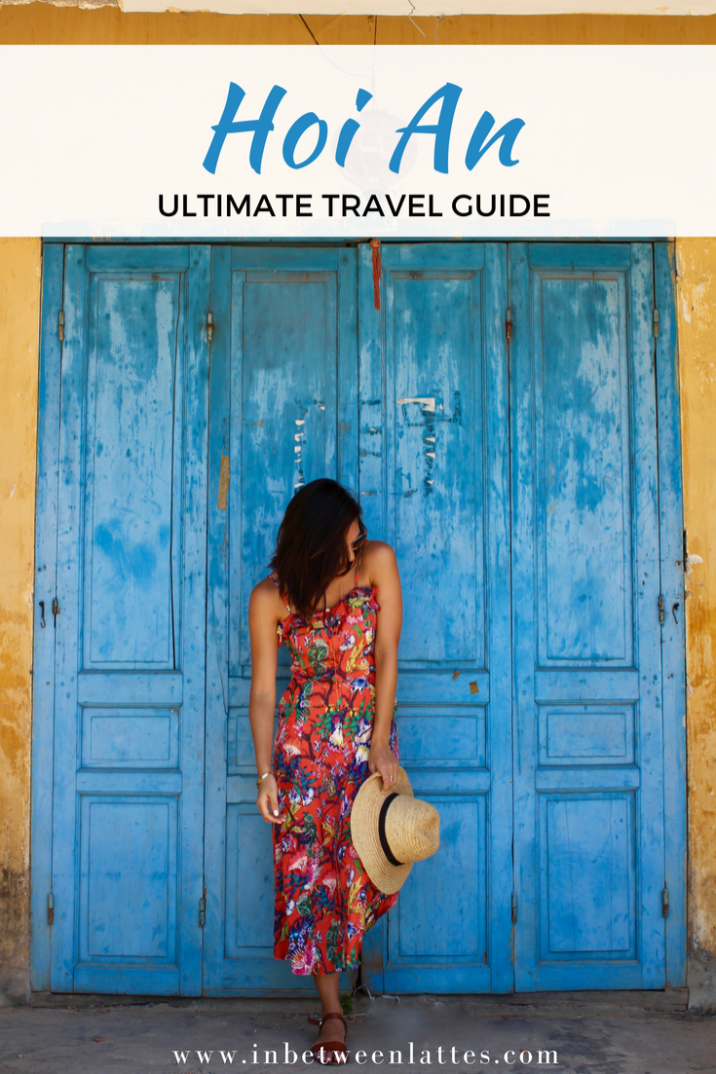 Hoi An Ultimate Travel Guide - IN BETWEEN LATTES