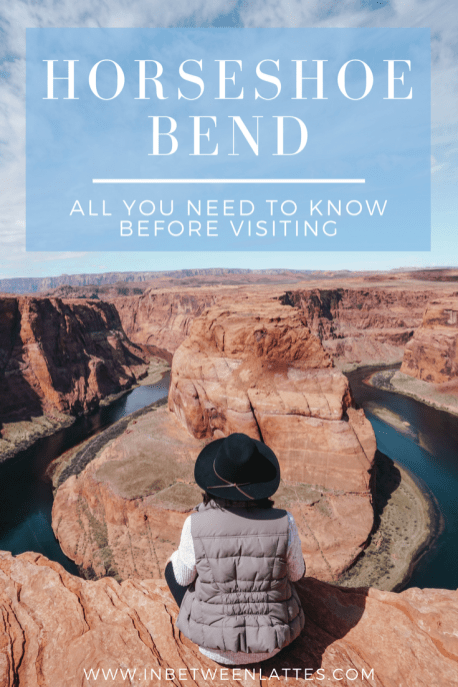 Horseshoe Bend All you need to know before visiting - IN BETWEEN LATTES 2