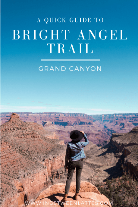 A Quick Guide to Bright Angel Trail in Grand Canyon - IN BETWEEN LATTES