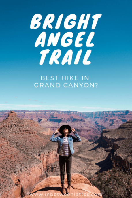 Bright Angel Trail - Best Hike in Grand Canyon _ IN BETWEEN LATTES