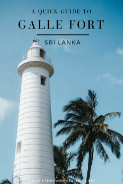 A Quick Guide to Galle Sri Lanka - IN BETWEEN LATTES