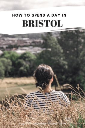 How to spend a day in Bristol, UK