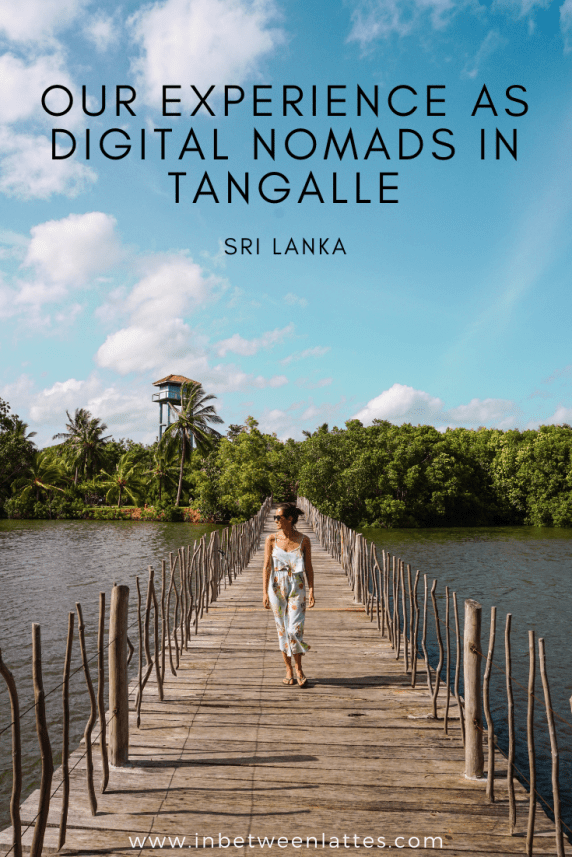 OUR EXPERIENCE AS DIGITAL NOMADS IN TANGALLE, SRI LANKA