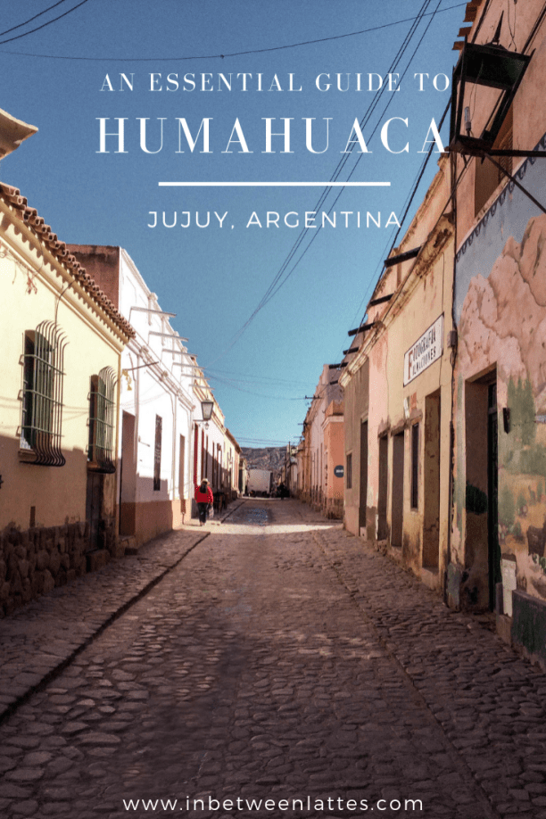An essential guide to Humahuaca, Jujuy, Argentina