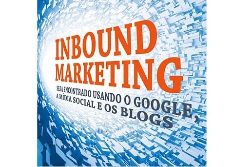 """Lançamento do livro """"Inbound Marketing - Seja encontrado usando o Google, a Mídia Social e os Blogs"""