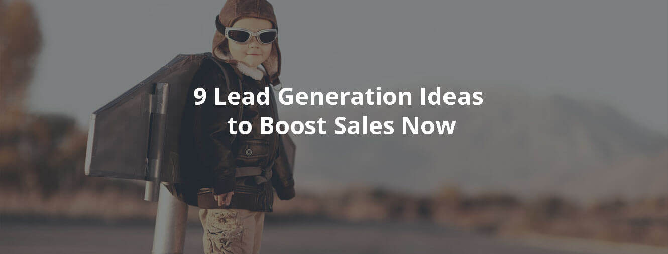 9 Lead Generation Ideas to Boost Sales Now