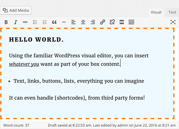 You will be able to see the final result straight from your WordPress visual editor.