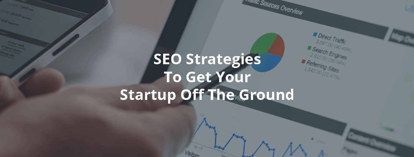 SEO Strategies To Get Your Startup Off The Ground
