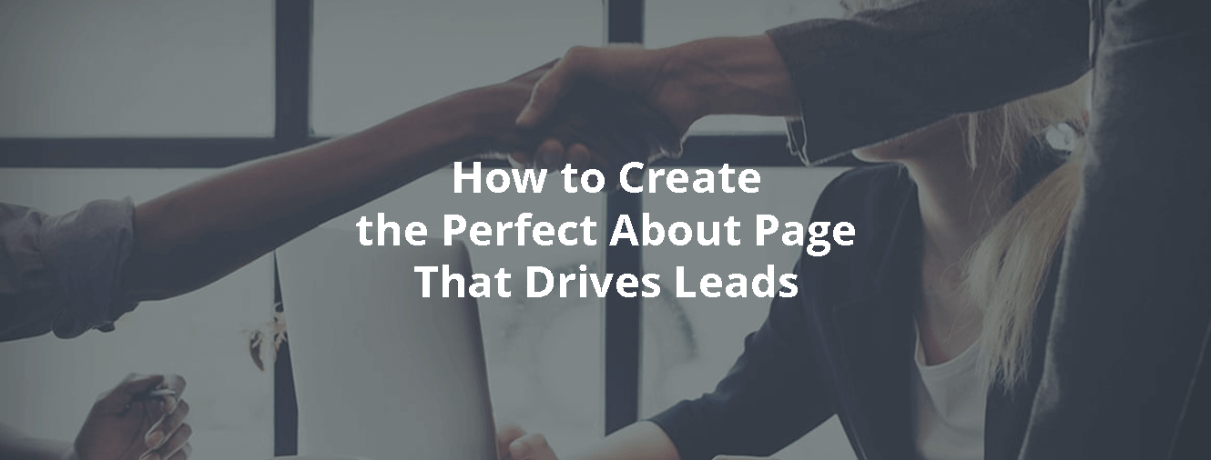 How to Create the Perfect About Page That Drives Leads