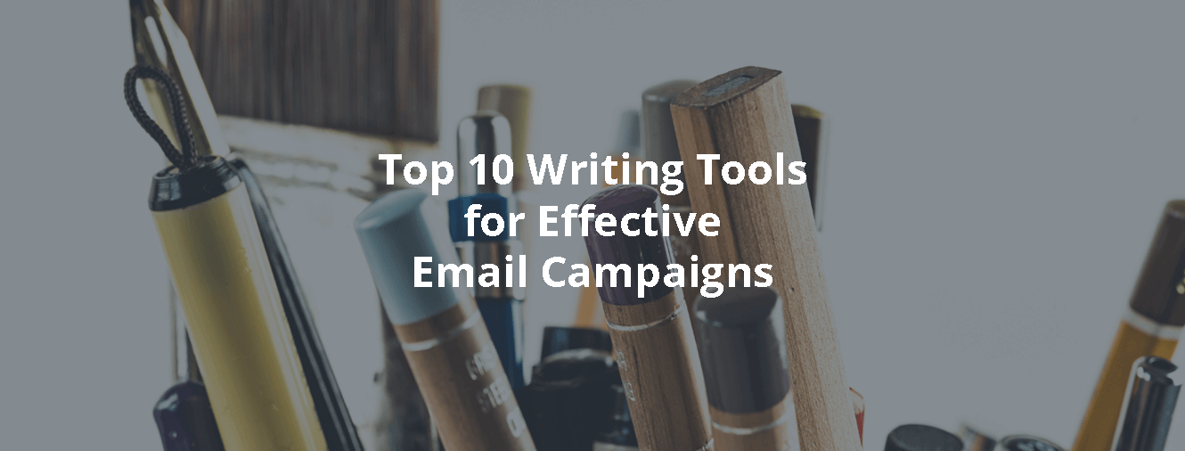 Top 10 Writing Tools for Effective Email Campaigns