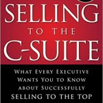 Selling to the C-Suite, Second Edition