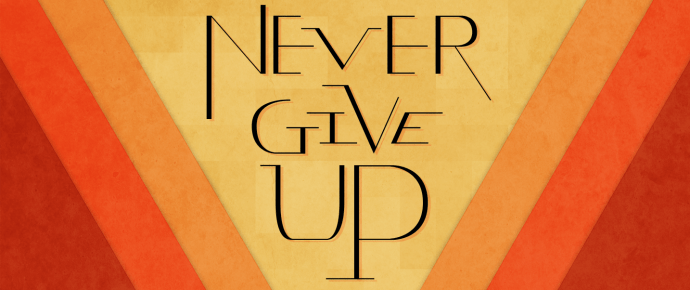 Do Not Quit, Just Keep Going!