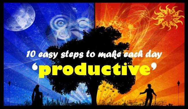 How Ten Easy Steps Can Make You More Productive Immediately