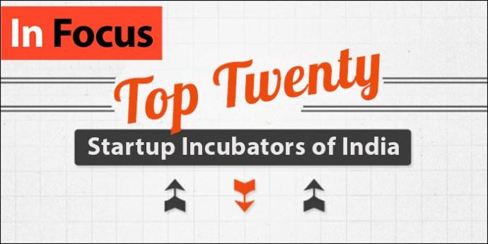 The Top 20 Startup Incubators In India