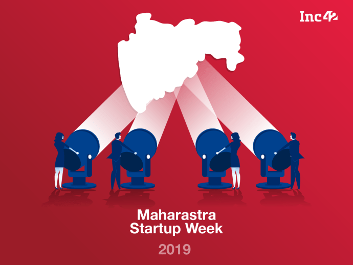 Maharashtra Startup Week: Calling Startups Across India To Lend A Hand In Solving Socio-Economic Problems