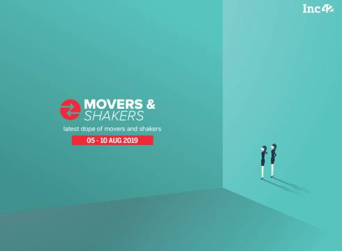 Movers and Shakers Of The Week [5- 10 Aug]