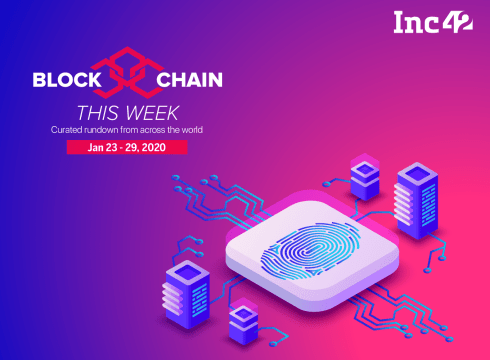 Blockchain This Week: India's National Strategy On Blockchain, SEBI Bets On Blockchain, Oil Trading On Blockchain And More