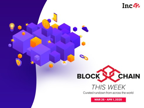 Blockchain This Week: WHO Launches Blockchain Platform To Tackle Covid-19 & More