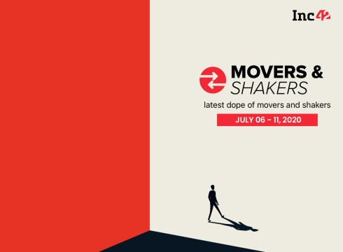 Movers And Shakers Of The Week [July 6-11]
