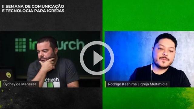 Gestão de Equipe de Audiovisual - Rodrigo Kashima - ll Semana de Comunicação inChurch