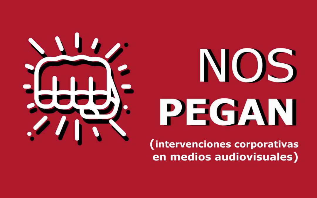 Intervenciones corporativas en medios audiovisuales