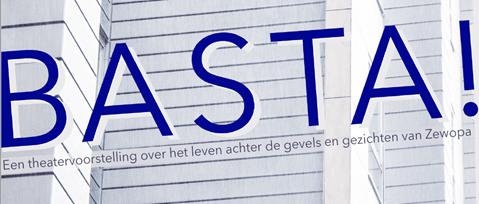 BASTA! Een theatervoorstelling over het leven achter de gevels en de gezichten van Zewopa