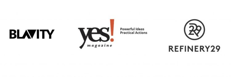 Media Outlet clients include: Blavirty, Yes! Magazine, Refinery29