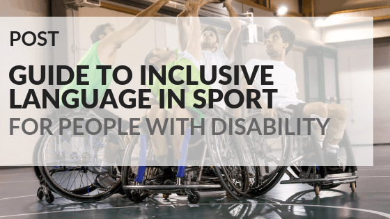 Guide to inclusive language in sport for people with disability