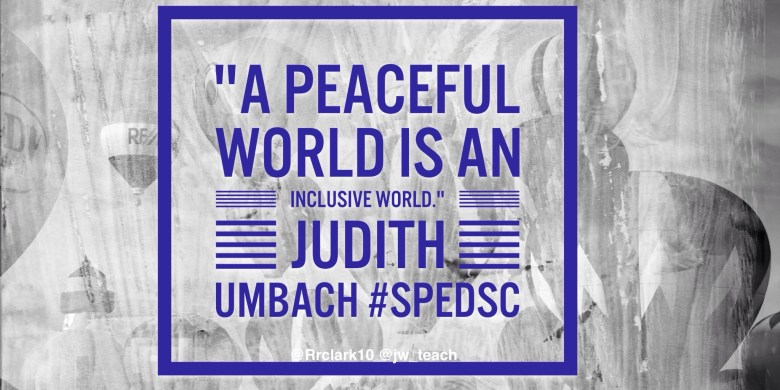 A peaceful world is an inclusive world judith umbach inclusion quote