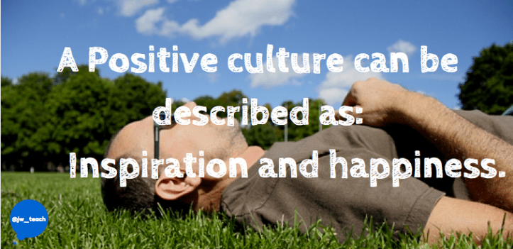 A positive culture can be described as inspiration and happiness quote