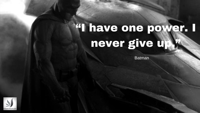 """I have one power. I never give up."" Batman quote autism.jpg"
