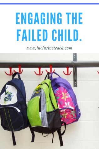 Engaging the failed child blog logo teaching education post