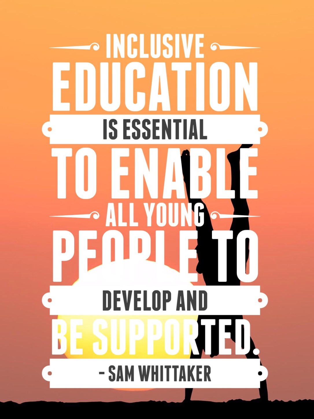 Inclusive education is essential to enable all young people to develop and be supported. - Sam Whittaker