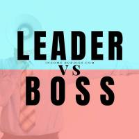 Leader vs BOSS: What is the 7 BIG Difference?