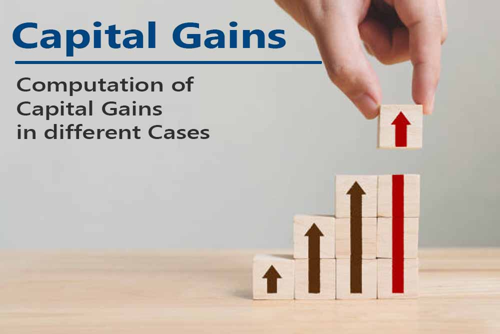 Computation of Capital Gains in different Cases