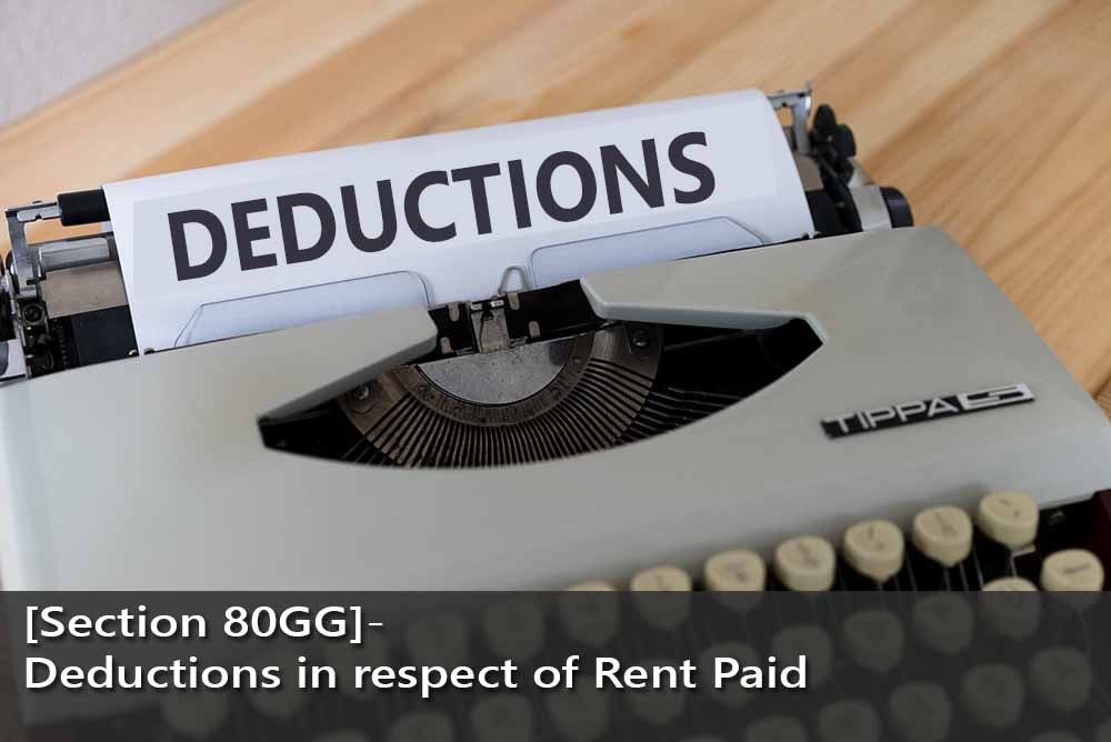 [Section 80GG]- Deductions in respect of Rent Paid