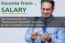 Tax Treatment of 'Retirement Benefits' Income to  be included in Gross Salary - for computing 'Salaries' Income