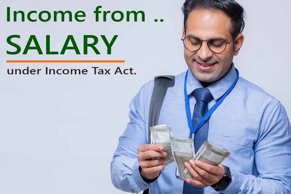 """Income under the head """"Salaries"""" under Income Tax Act."""