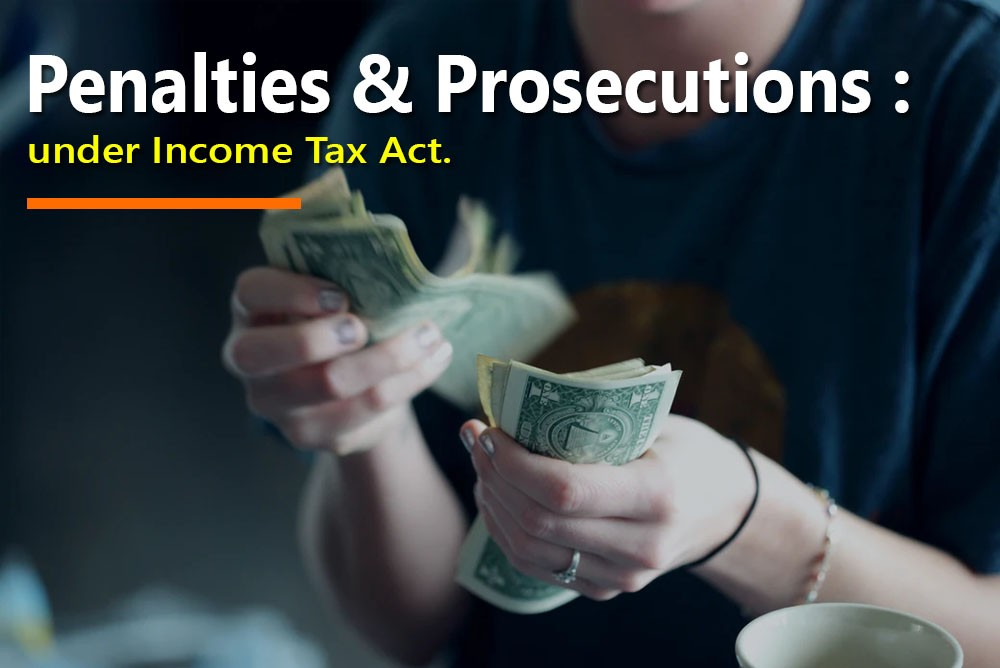 Penalties & Prosecutions under Income Tax Act.