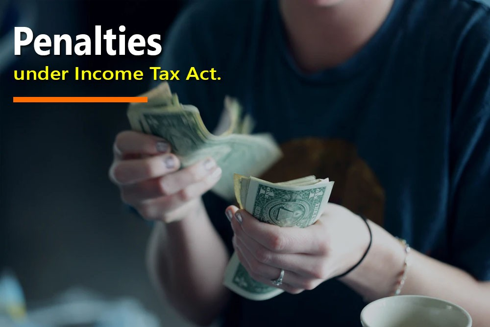 Penalties under Income Tax Act.