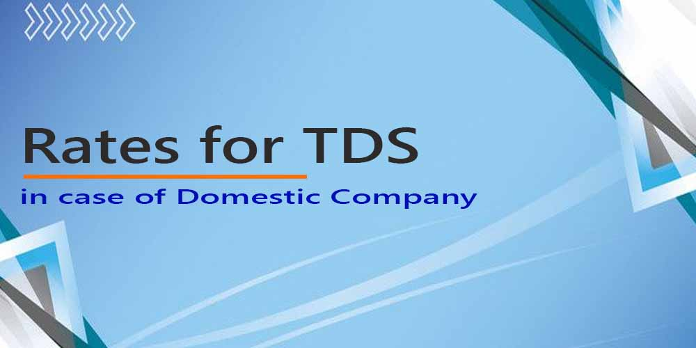 Rates for TDS ( Deduction of Tax at Source) in case of a Company for Financial Year 2020-21 (Assessment Year 2021-22)